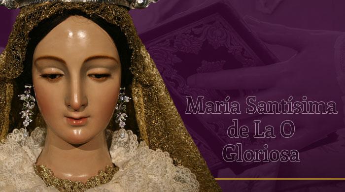 María Santísima de La O Gloriosa