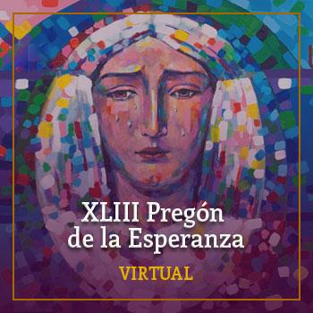 XLIII Pregón de la Esperanza (virtual)